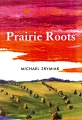 Prairie Roots Front Cover Photo